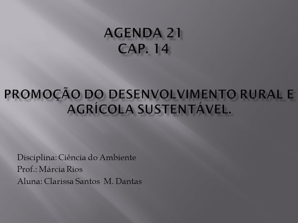 Promoção do Desenvolvimento rural e agrícola sustentável.