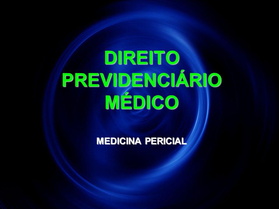 DIREITO PREVIDENCIÁRIO MÉDICO MEDICINA PERICIAL
