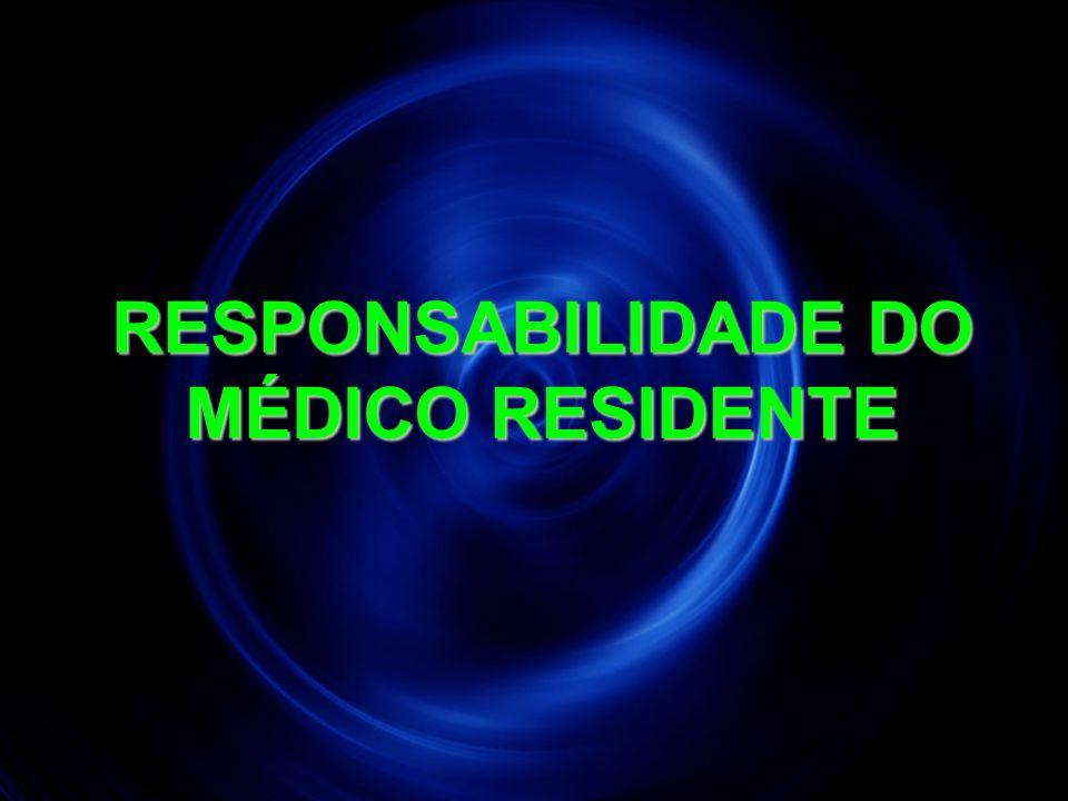 RESPONSABILIDADE DO MÉDICO RESIDENTE