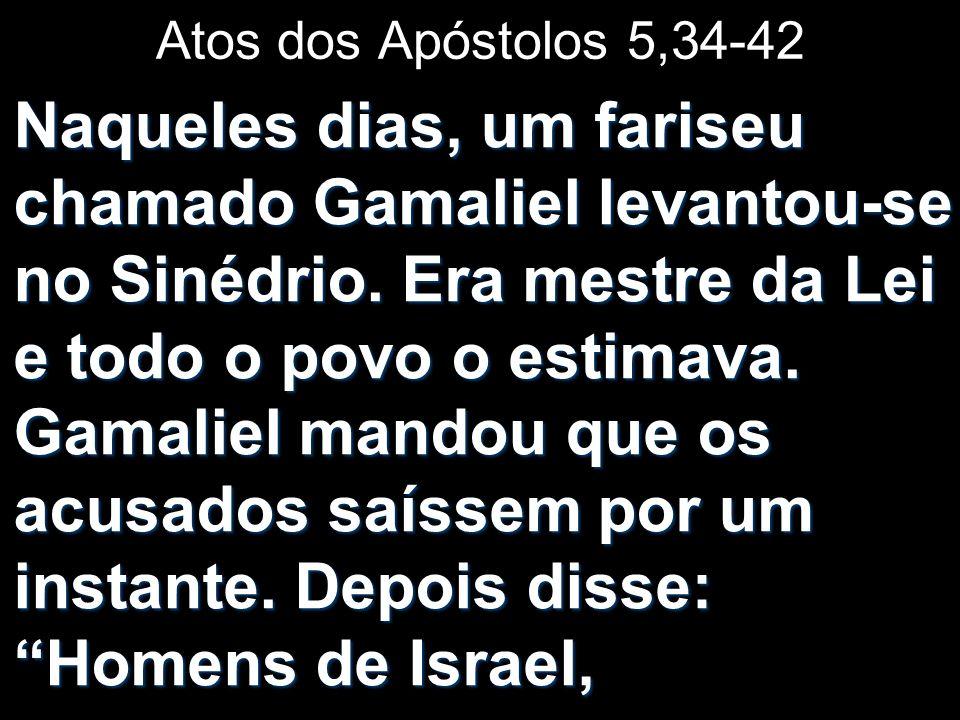 Atos dos Apóstolos 5,34-42