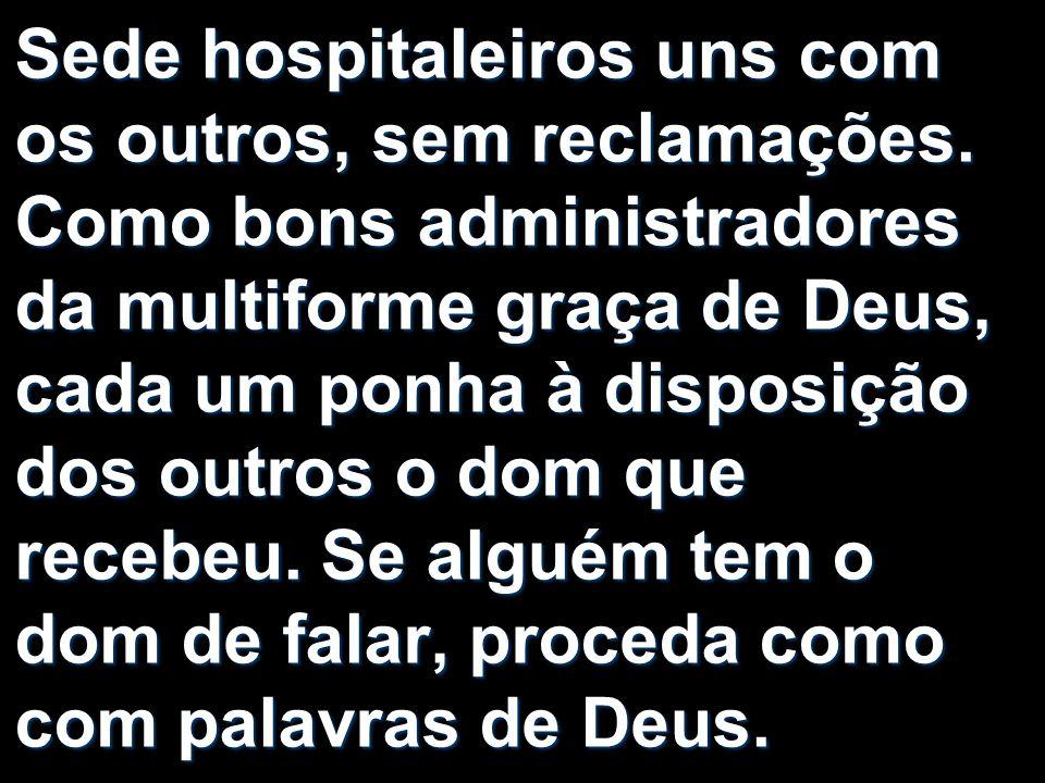 Sede hospitaleiros uns com os outros, sem reclamações