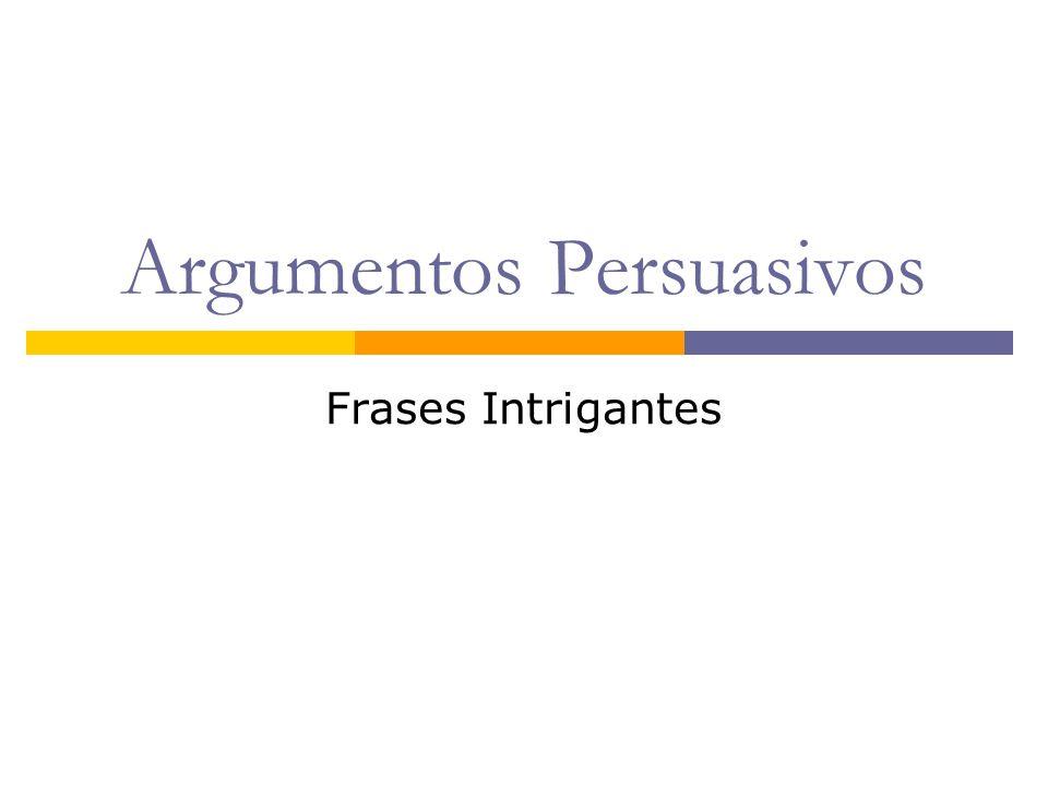 Argumentos Persuasivos