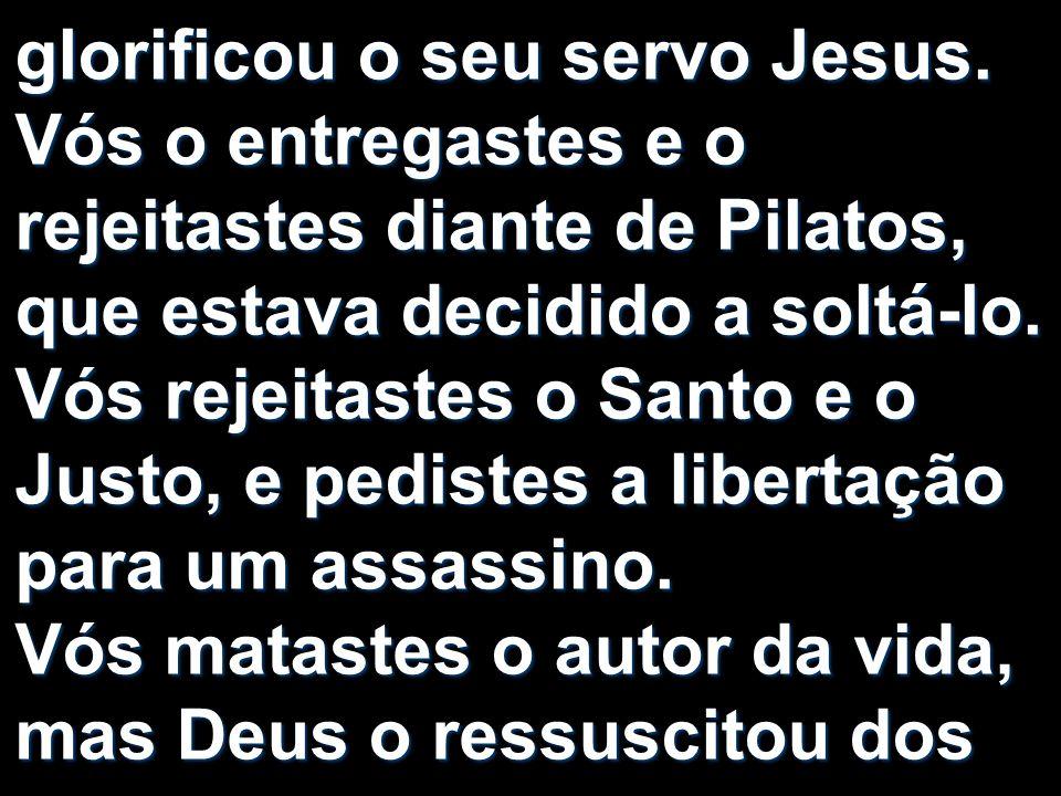 glorificou o seu servo Jesus