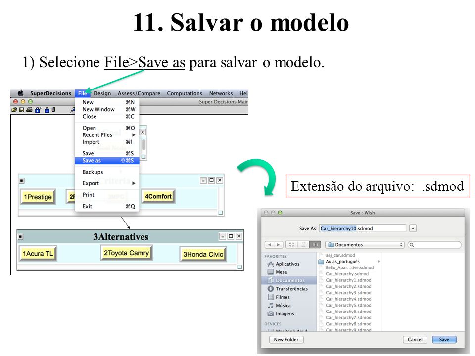11. Salvar o modelo 1) Selecione File>Save as para salvar o modelo.