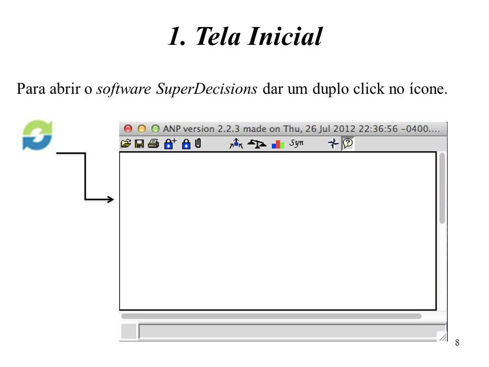 1. Tela Inicial Para abrir o software SuperDecisions dar um duplo click no ícone.