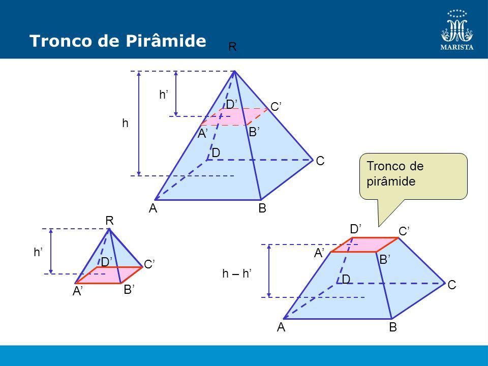 Tronco de Pirâmide D' A' B' D C Tronco de pirâmide A B A' B' D' C A B