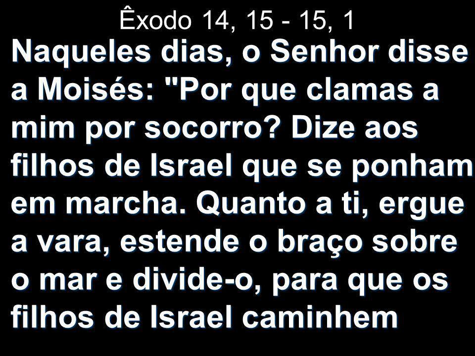 Êxodo 14, 15 - 15, 1