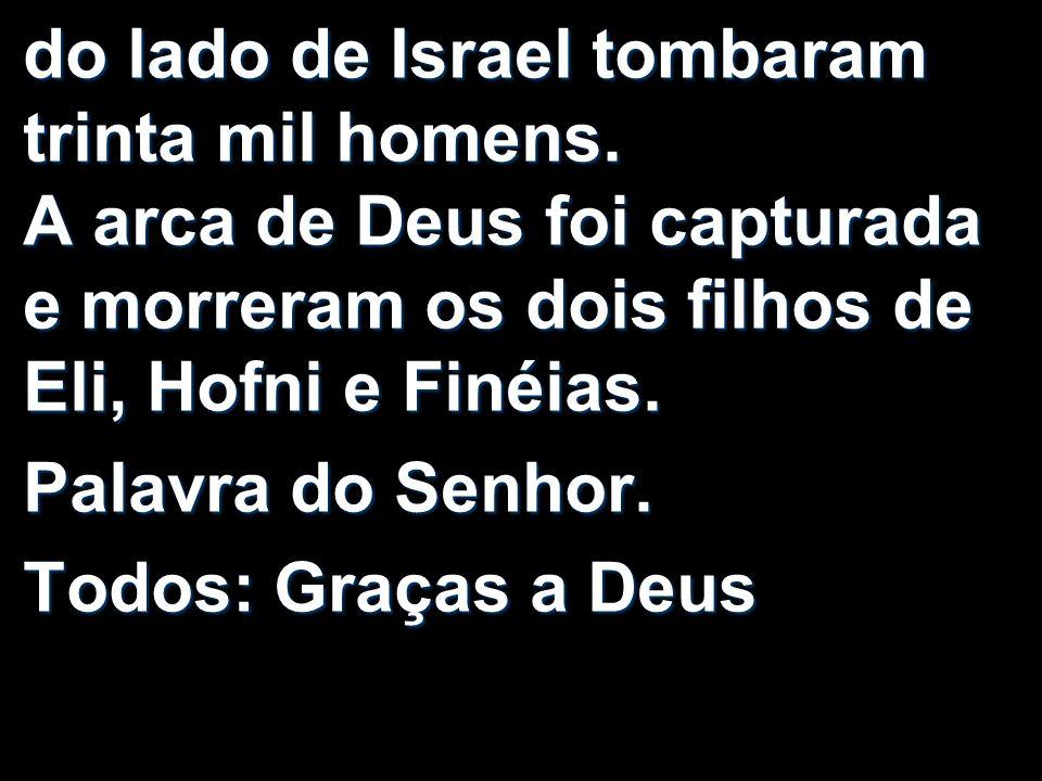 do lado de Israel tombaram trinta mil homens
