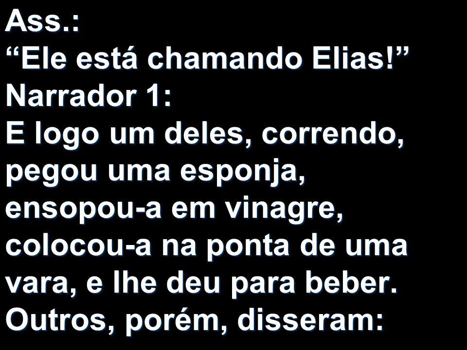 Ass. : Ele está chamando Elias