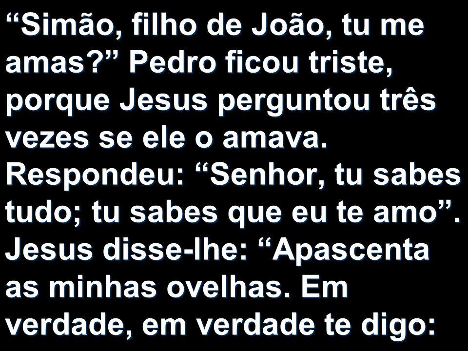 Simão, filho de João, tu me amas