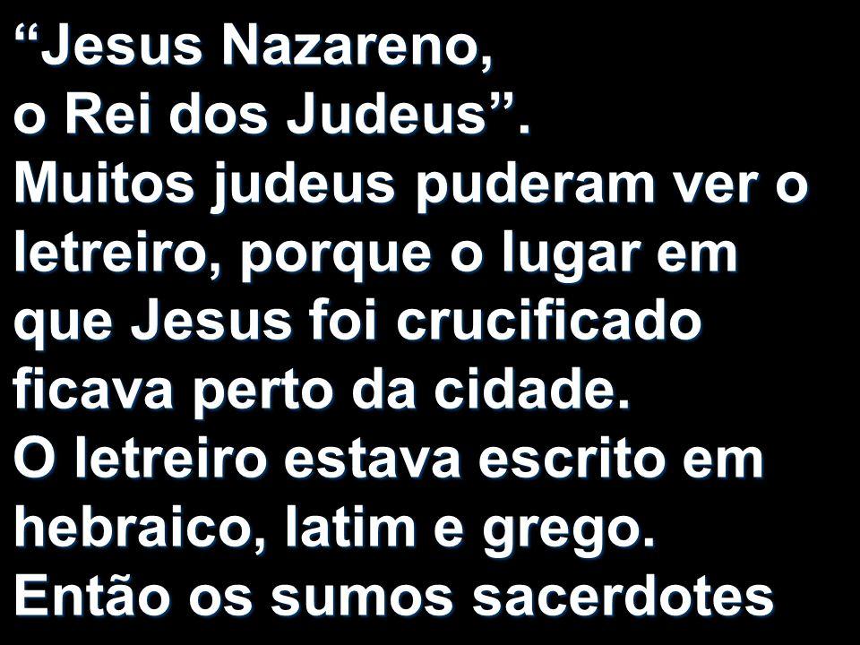 Jesus Nazareno, o Rei dos Judeus