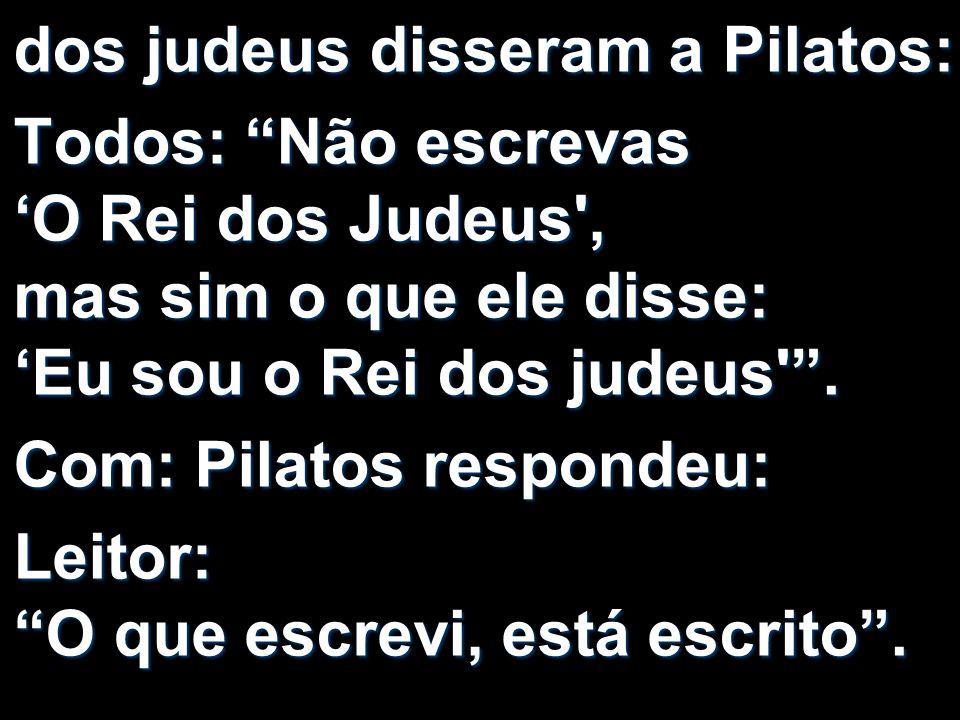 dos judeus disseram a Pilatos: