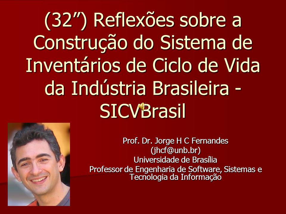 (32 ) Reflexões sobre a Construção do Sistema de Inventários de Ciclo de Vida da Indústria Brasileira - SICVBrasil