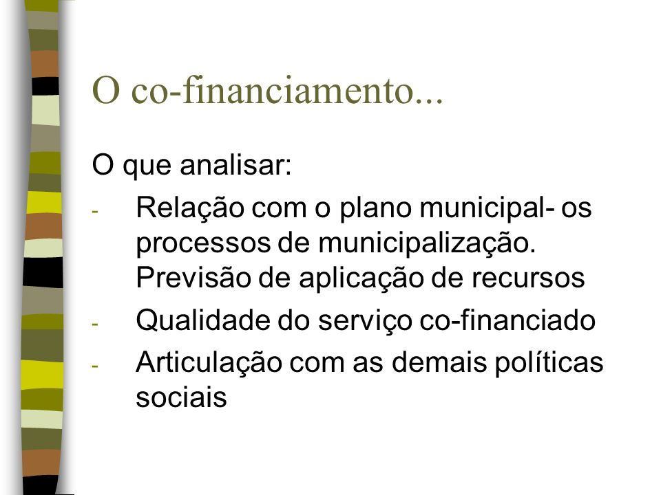 O co-financiamento... O que analisar: