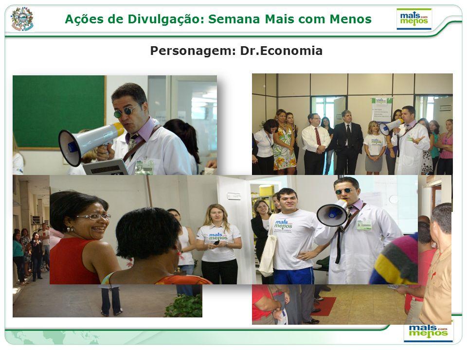 Ações de Divulgação: Semana Mais com Menos Personagem: Dr.Economia