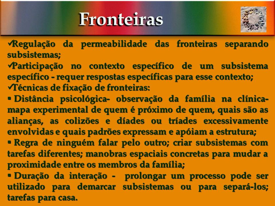 Fronteiras Regulação da permeabilidade das fronteiras separando subsistemas;