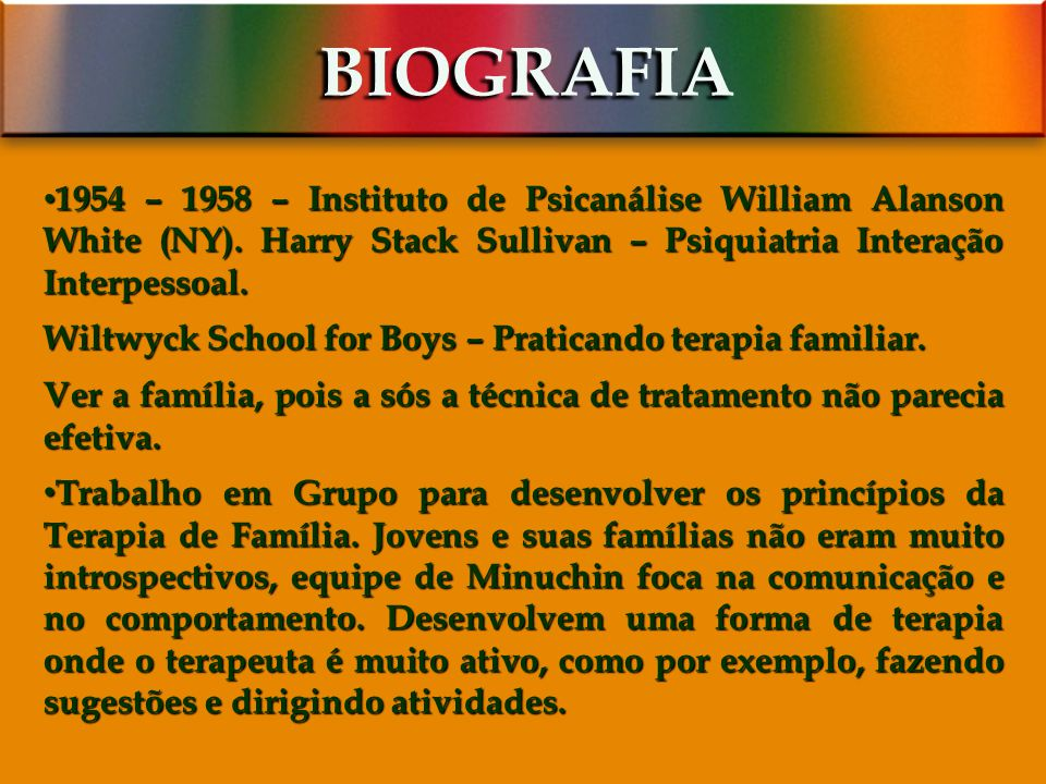 BIOGRAFIA 1954 – 1958 – Instituto de Psicanálise William Alanson White (NY). Harry Stack Sullivan – Psiquiatria Interação Interpessoal.