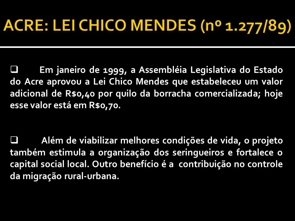 ACRE: LEI CHICO MENDES (nº 1.277/89)
