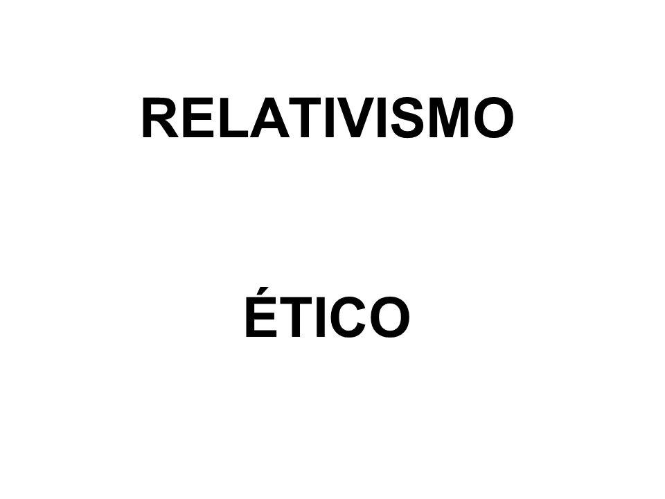 RELATIVISMO ÉTICO