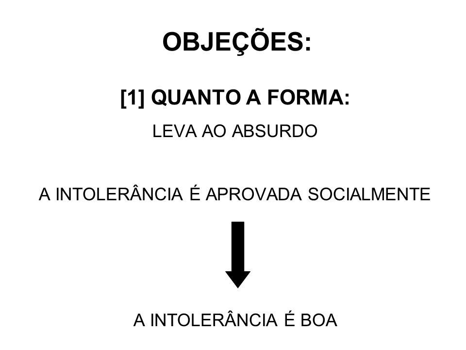 A INTOLERÂNCIA É APROVADA SOCIALMENTE