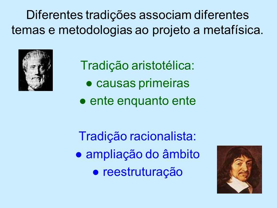 Tradição aristotélica: ● causas primeiras ● ente enquanto ente