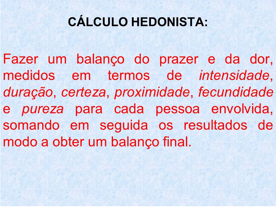 CÁLCULO HEDONISTA: