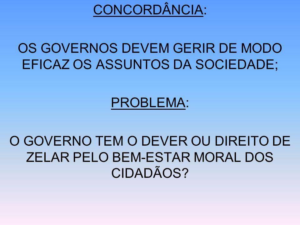 OS GOVERNOS DEVEM GERIR DE MODO EFICAZ OS ASSUNTOS DA SOCIEDADE;