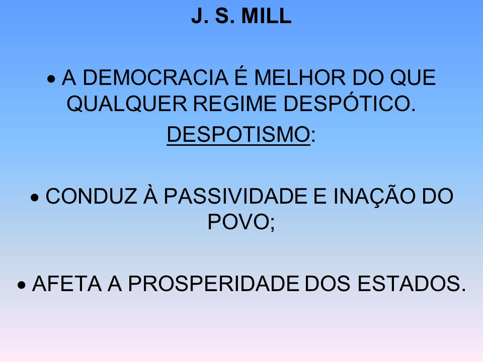  A DEMOCRACIA É MELHOR DO QUE QUALQUER REGIME DESPÓTICO. DESPOTISMO: