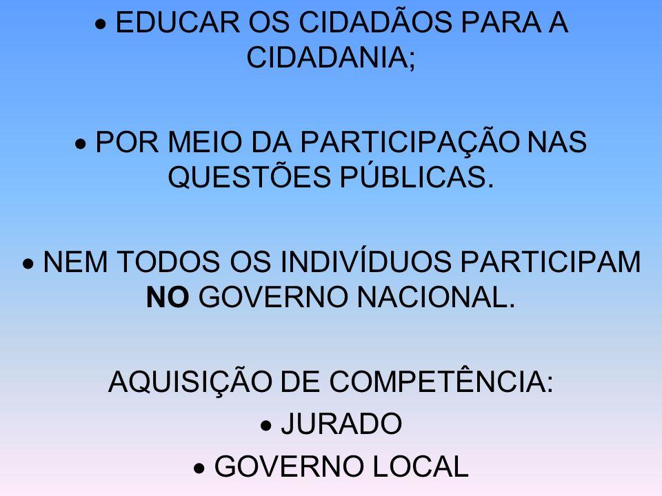  EDUCAR OS CIDADÃOS PARA A CIDADANIA;