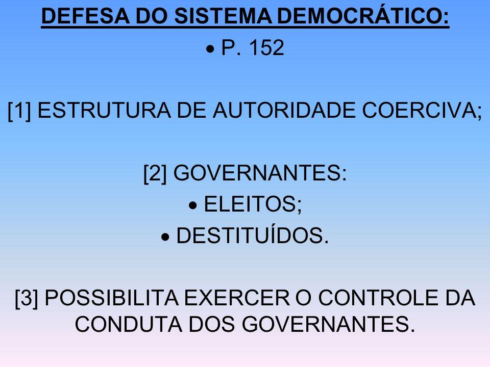 DEFESA DO SISTEMA DEMOCRÁTICO:  P. 152