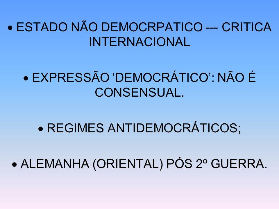  ESTADO NÃO DEMOCRPATICO --- CRITICA INTERNACIONAL