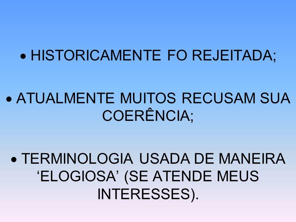  HISTORICAMENTE FO REJEITADA;