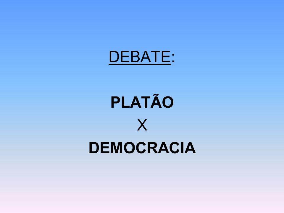 DEBATE: PLATÃO X DEMOCRACIA