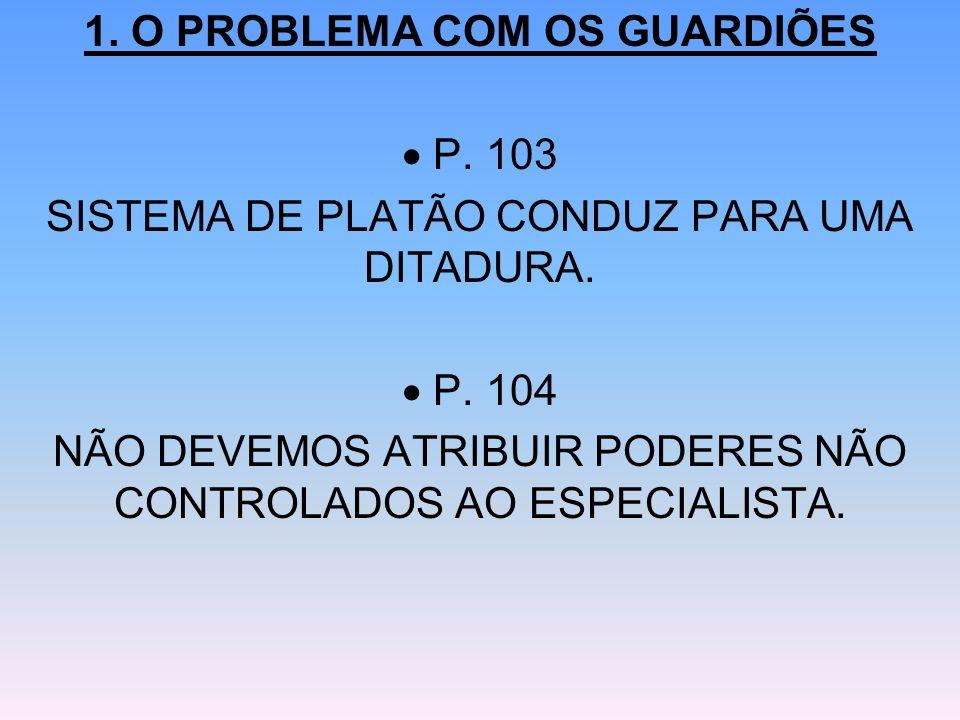 1. O PROBLEMA COM OS GUARDIÕES  P. 103