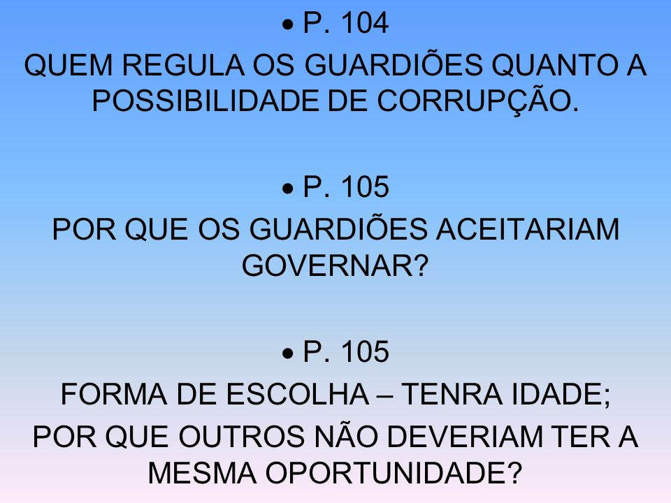 QUEM REGULA OS GUARDIÕES QUANTO A POSSIBILIDADE DE CORRUPÇÃO.