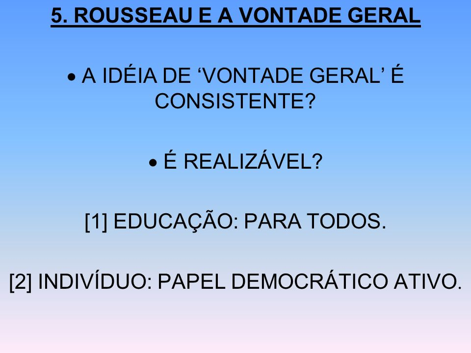 5. ROUSSEAU E A VONTADE GERAL
