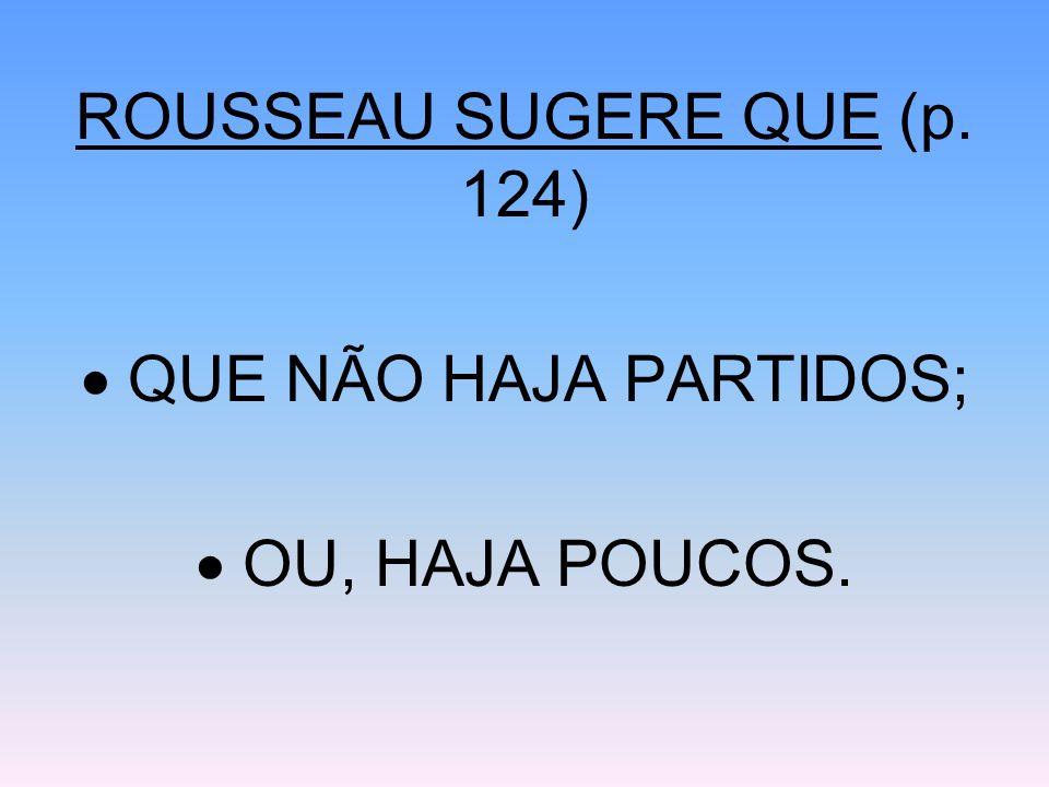 ROUSSEAU SUGERE QUE (p. 124)
