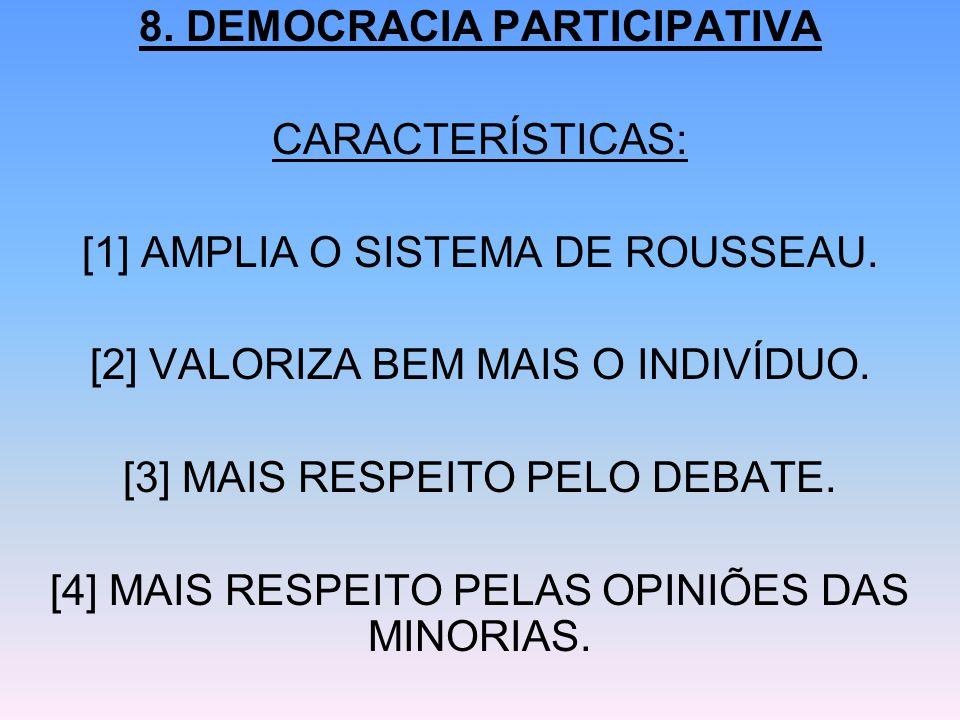 8. DEMOCRACIA PARTICIPATIVA CARACTERÍSTICAS: