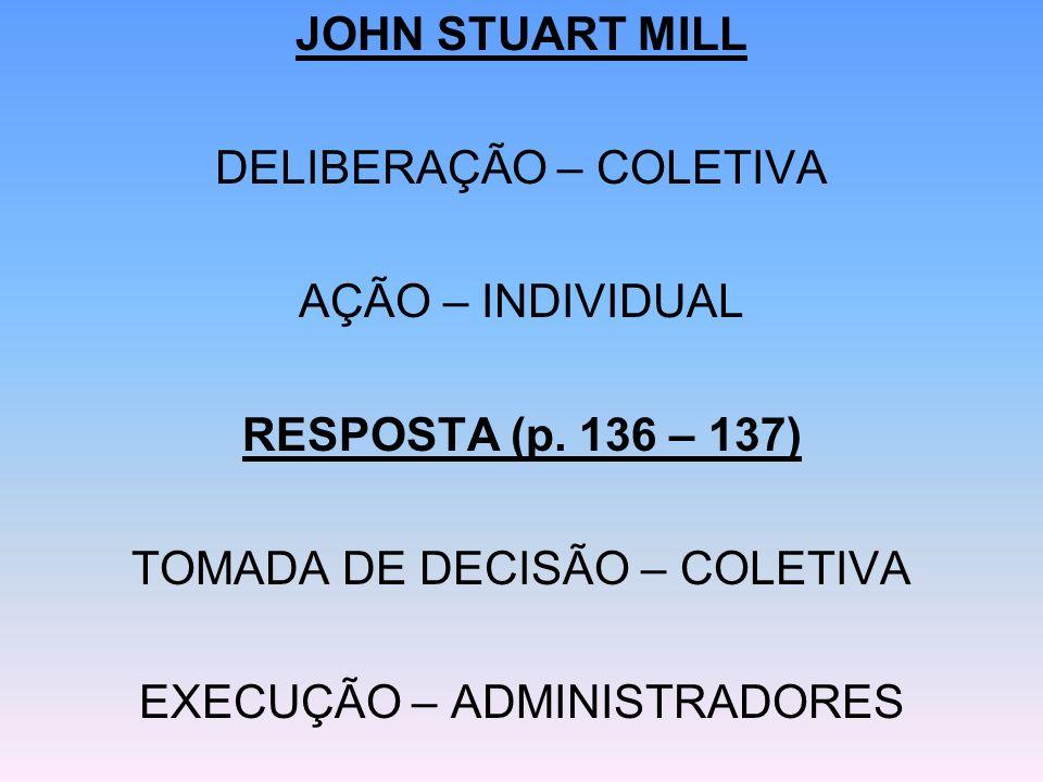 DELIBERAÇÃO – COLETIVA AÇÃO – INDIVIDUAL RESPOSTA (p. 136 – 137)