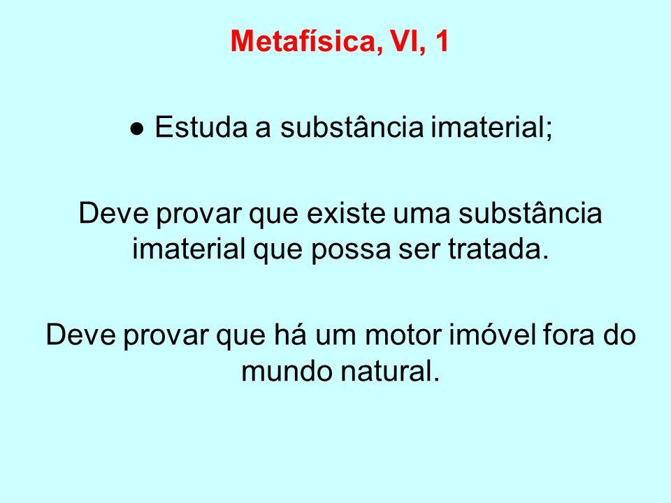 ● Estuda a substância imaterial;