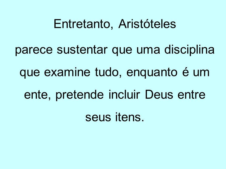 Entretanto, Aristóteles