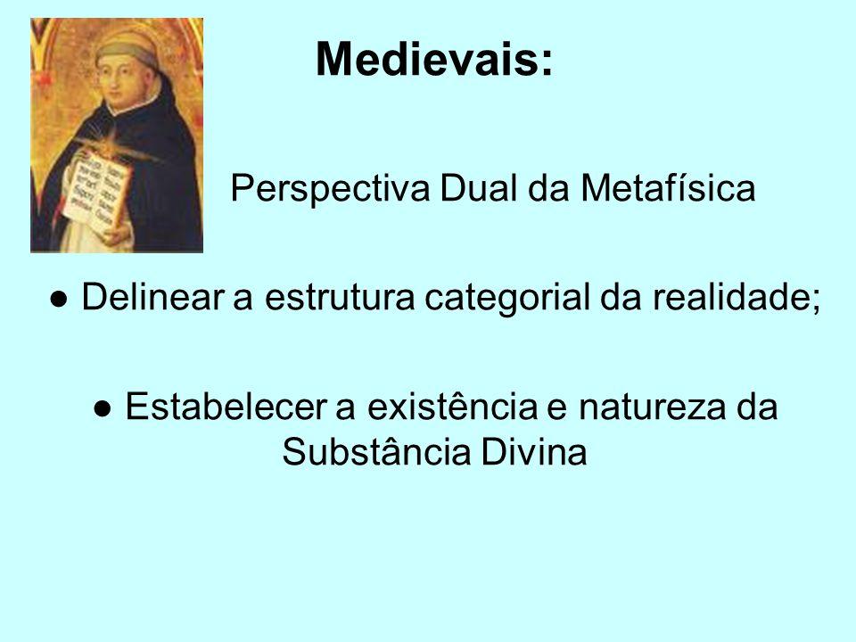 Medievais: Perspectiva Dual da Metafísica
