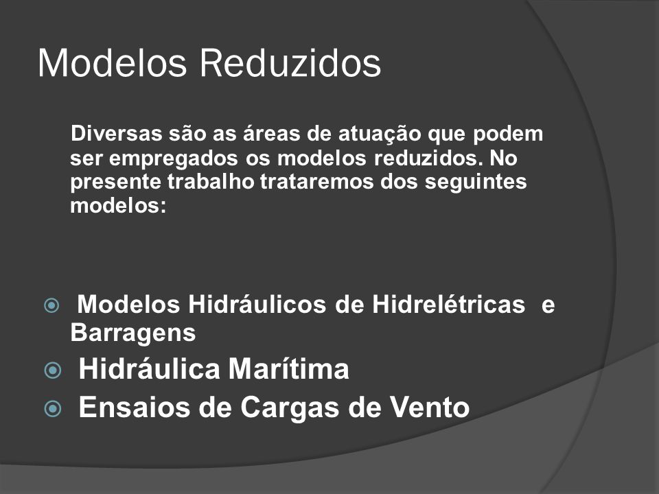 Modelos Reduzidos Hidráulica Marítima Ensaios de Cargas de Vento