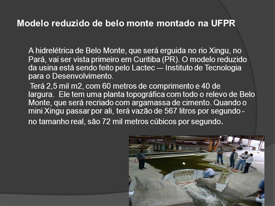 Modelo reduzido de belo monte montado na UFPR