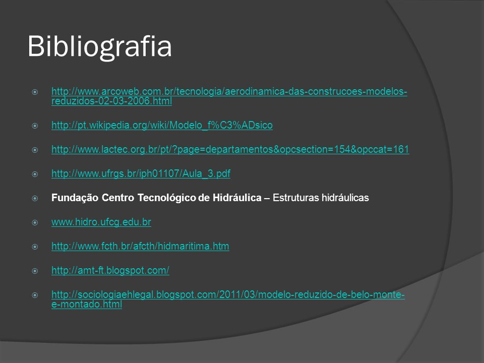 Bibliografia http://www.arcoweb.com.br/tecnologia/aerodinamica-das-construcoes-modelos-reduzidos-02-03-2006.html.