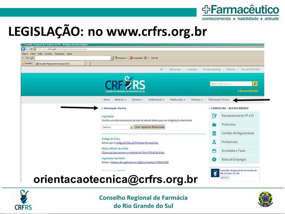 LEGISLAÇÃO: no www.crfrs.org.br