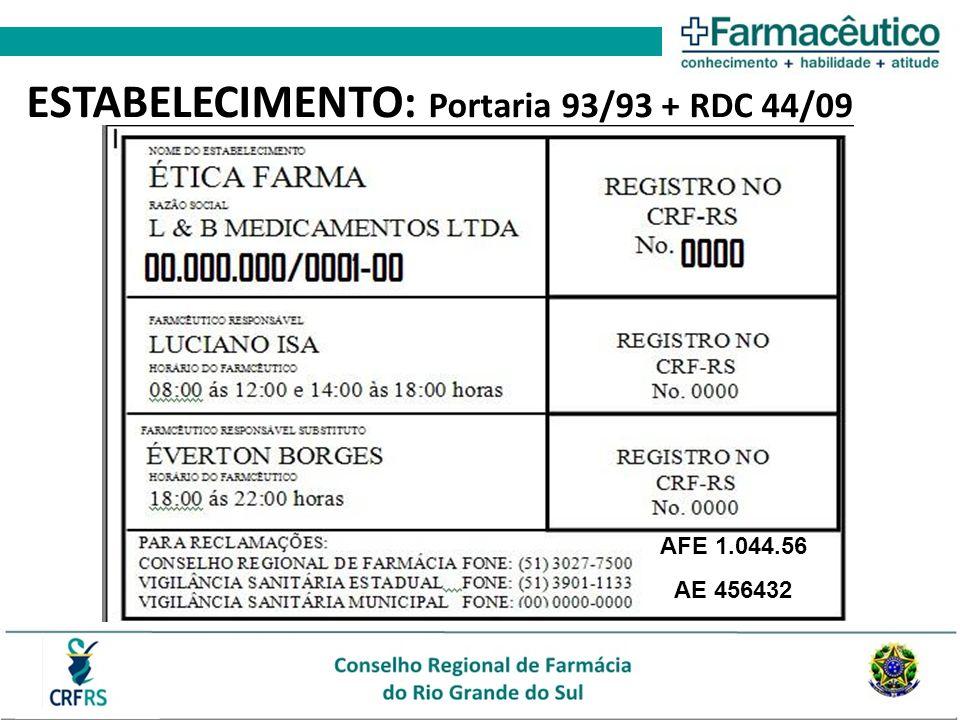 ESTABELECIMENTO: Portaria 93/93 + RDC 44/09