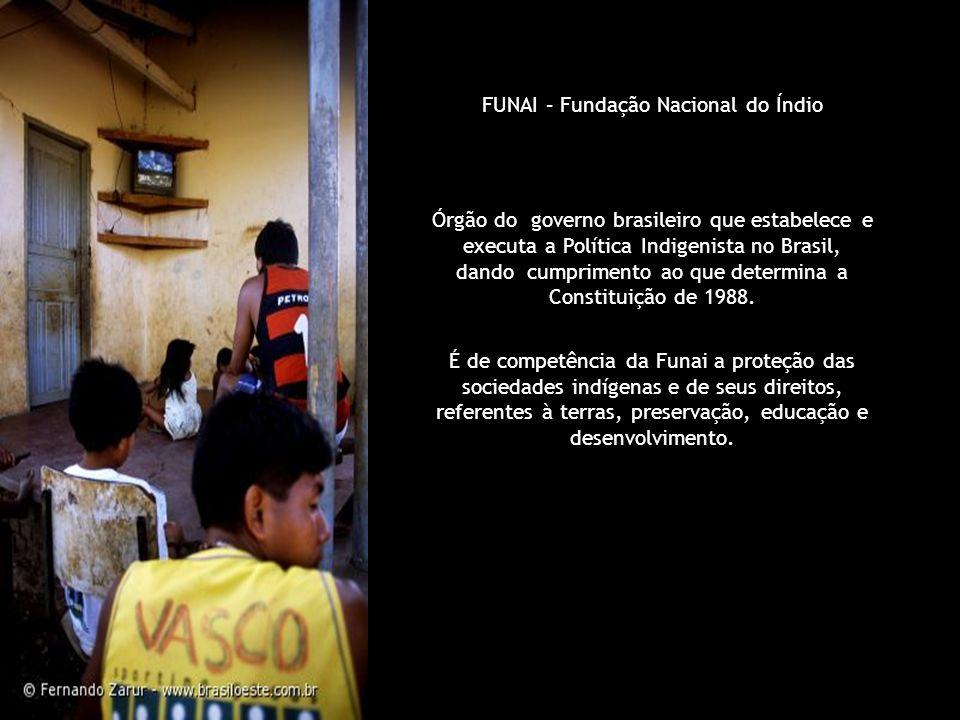 FUNAI – Fundação Nacional do Índio