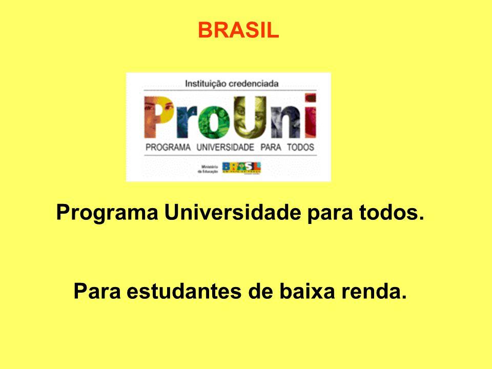 Programa Universidade para todos. Para estudantes de baixa renda.