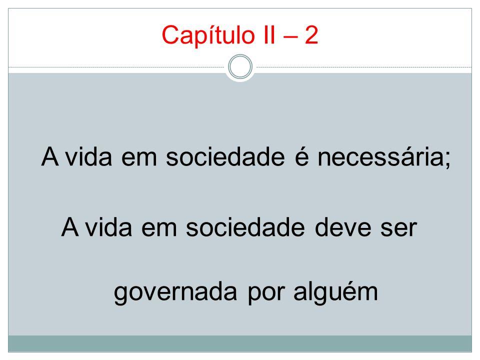 A vida em sociedade deve ser governada por alguém